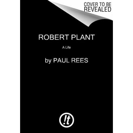 Robert Plant : A Life