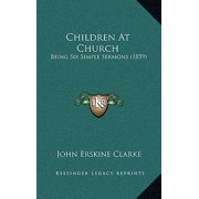 Children at Church : Being Six Simple Sermons (1859)
