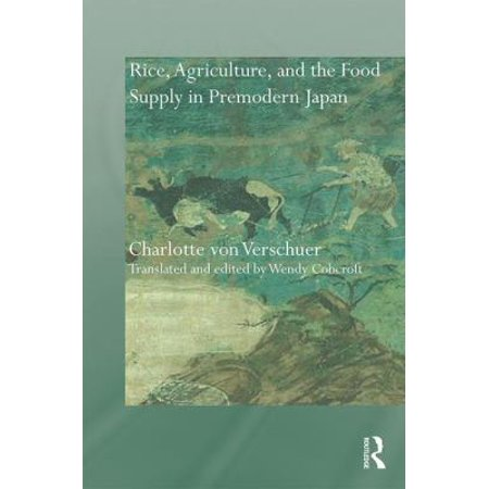 Rice  Agriculture  And The Food Supply In Premodern Japan