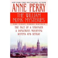 The William Monk Mysteries : The First Three Novels