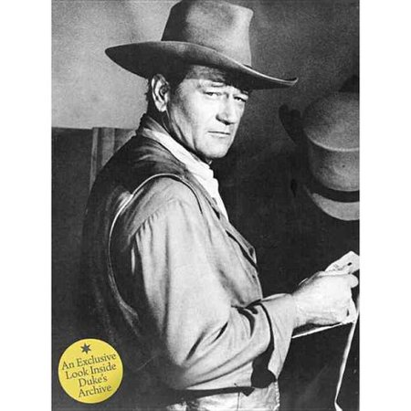John Wayne  The Legend And The Man  An Exclusive Look Inside Dukes Archive
