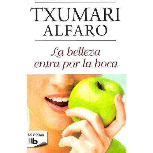 La Belleza Entra Por la Boca = Beauty Enters by the Mouth