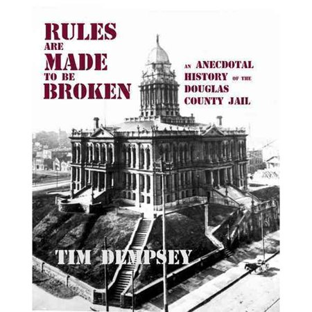 Rules Are Made To Be Broken  An Anecdotal History Of The Douglas County Jail