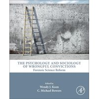 The Psychology and Sociology of Wrongful Convictions (Hardcover)