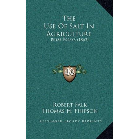 The Use Of Salt In Agriculture  Prize Essays  1863