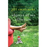 Objects of My Affection : A Novel