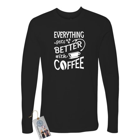 Everything Gets Better with Coffee Funny Mens Long Sleeve (Get Coffee Stain Out Of White Shirt)