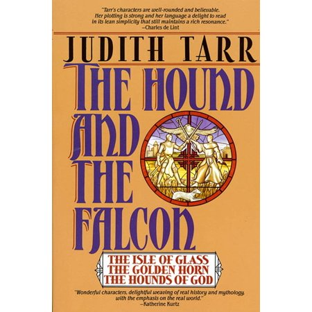 The Hound and the Falcon : The Isle of Glass, the Golden Horn, the Hounds of God