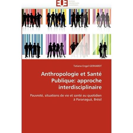 Anthropologie Et Sant Publique  Approche Interdisciplinaire