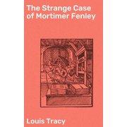 The Strange Case of Mortimer Fenley - eBook