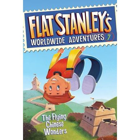 Flat Stanley's Worldwide Adventures #7: The Flying Chinese (China Flat)