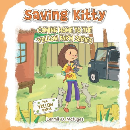 Saving Kitty: Coming Home to the Yellow Farm Series (Paperback)