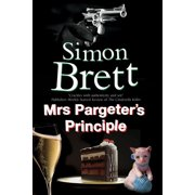 Mrs Pargeter Mystery: Mrs Pargeter's Principle: A Cozy Mystery Featuring the Return of Mrs Pargeter (Hardcover)