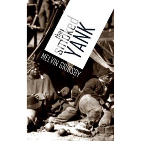 The Smoked Yank: A True Story of Andersonville, Escape, and Freedom - eBook (Halloween Andersonville)