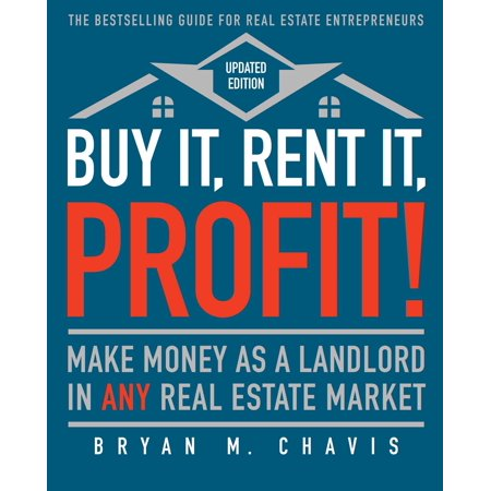 Buy It, Rent It, Profit! (Updated Edition) : Make Money as a Landlord in ANY Real Estate