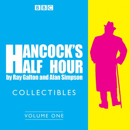 Hancock's Half Hour Collectibles: Volume 1 : Rarities From the BBC Radio Archive (Radio Archives)