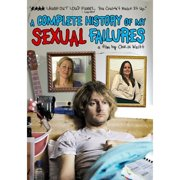 A Complete History Of My Sexual Failures by INDEPENDENT FILM CHANNEL