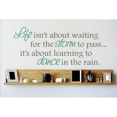Custom Wall Decal : Learn To Dance in the rain Motivational Quote Life Success Inspirational Wall Sticker : 8 X20