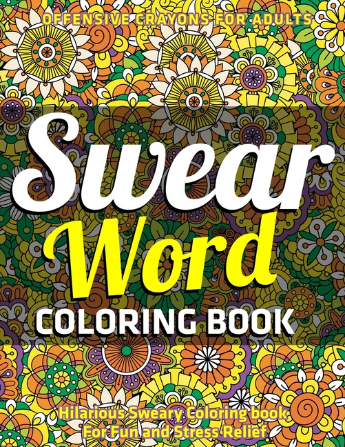 Swear Word Coloring Book : Hilarious Sweary Coloring book ...