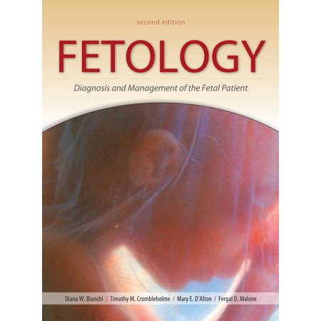 Fetology: Diagnosis and Management of the Fetal Patient, Second Edition (Hardcover)