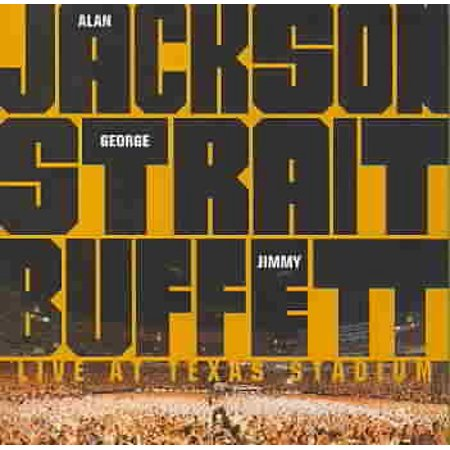 Live At Texas Stadium: Alan Jackson, George Straight, Jimmy Buffett