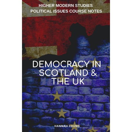 - Democracy in Scotland and the UK: Higher Modern Studies Political Issues Course Notes (Paperback)