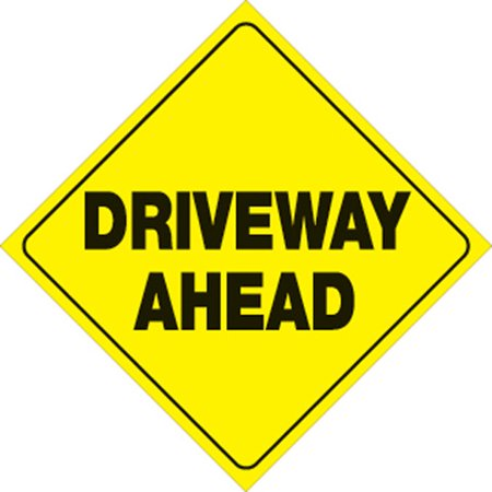 Yellow Plastic Reflective Sign 12 Inch - Driveway Ahead Ahead Yellow Sign