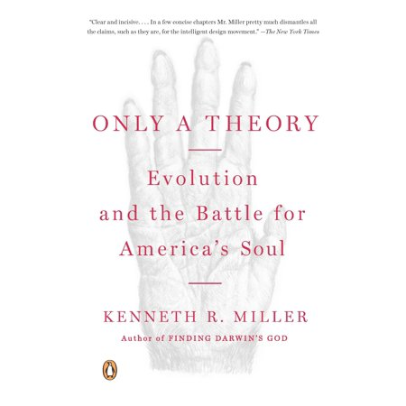 Only a Theory : Evolution and the Battle for America's
