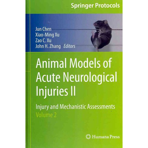 Animal Models of Acute Neurological Injuries II: Injury and Mechanistic Assessments