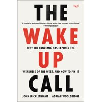 The Wake-Up Call : Why the Pandemic Has Exposed the Weakness of the West, and How to Fix It (Hardcover)