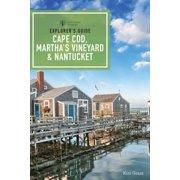 Explorer's Guide Cape Cod, Martha's Vineyard, & Nantucket (11th Edition) (Explorer's Complete) - eBook