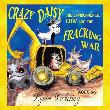 Crazy Daisy the Environmental Cow and the Fracking War - eBook