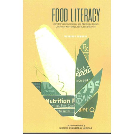 Food Literacy  How Do Communications And Marketing Impact Consumer Knowledge  Skills  And Behavior   Workshop Summary