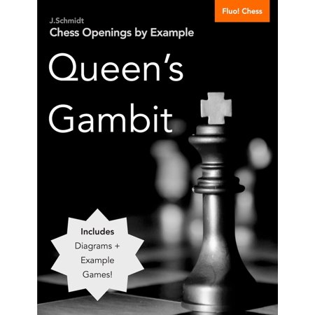 Gambit Chess - Chess Openings by Example: Queen's Gambit - eBook