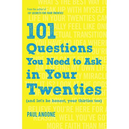 101 Questions You Need to Ask in Your Twenties : (And Let's Be Honest, Your Thirties