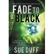 Fade to Black: Book One: The Weir Chronicles (Hardcover)