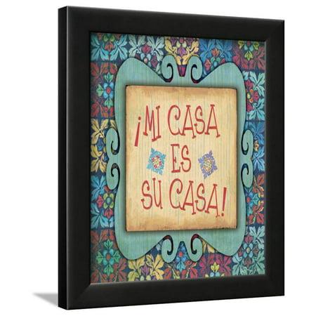Mi Casa Es Su Casa Framed Print Wall Art By Jo Moulton ()