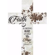 Wall Cross-Faith Is Being Sure-Stick (8.5 x 12 x .75)