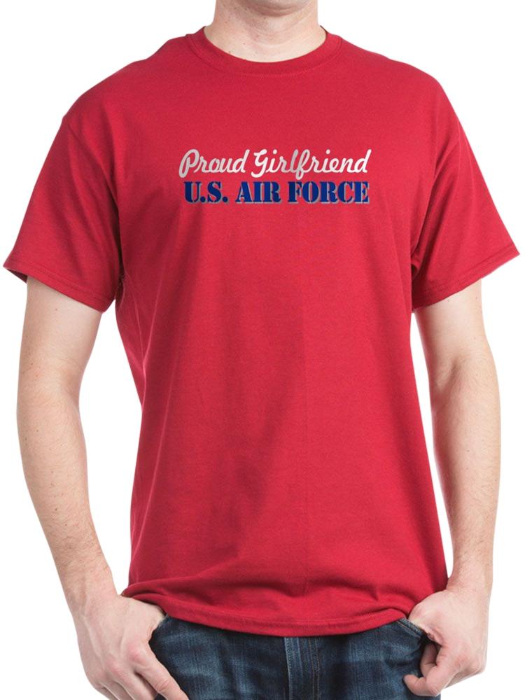 CafePress - Proud Girlfriend USAF - 100% Cotton T-Shirt