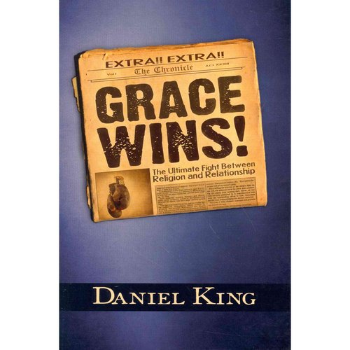 Grace Wins: In the Fight Between Religion and Relationship