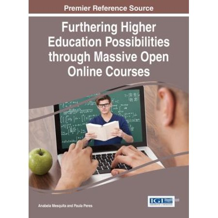 Furthering Higher Education Possibilities Through Massive Open Online Courses