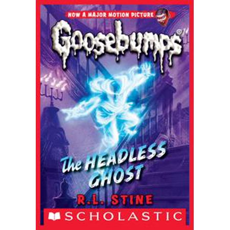 The Headless Ghost (Classic Goosebumps #33) - eBook - Goosebumps 2000 Headless Halloween