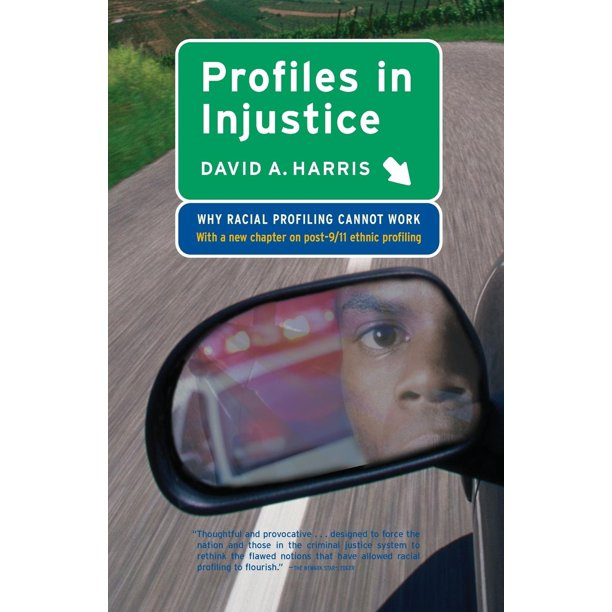 Profiles in Injustice: Why Racial Profiling Cannot Work (Paperback)