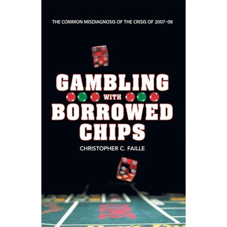 Gambling with Borrowed Chips - eBook ()