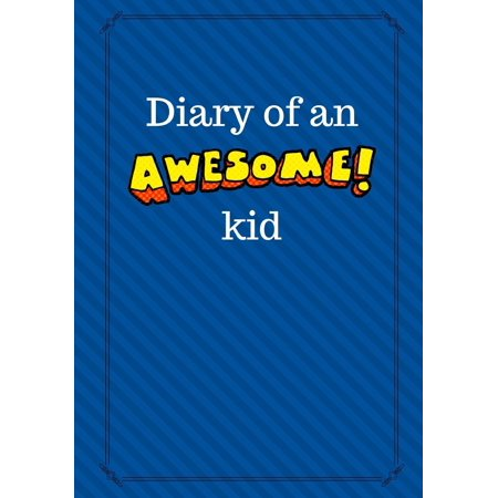 Diary of an Awesome Kid: Children's Creative Journal, 100 Pages, Deep Blue Space Pinstripes (Paperback)