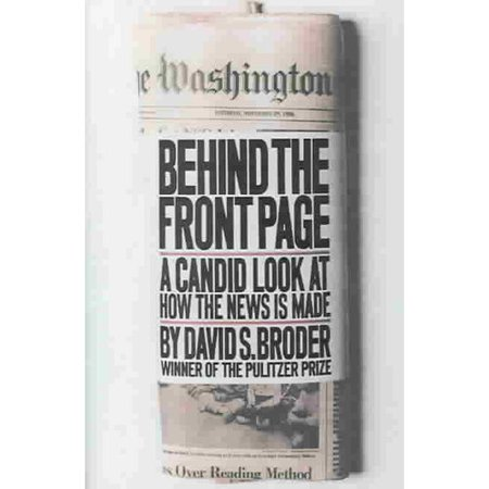 Behind the Front Page: A Candid Look at How the News Is Made