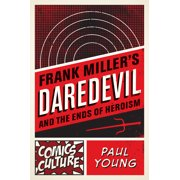 Comics Culture: Frank Miller's Daredevil and the Ends of Heroism (Hardcover)