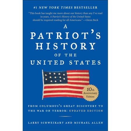 A Patriot's History of the United States : From Columbus's Great Discovery to America's Age of Entitlement, Revised (Great History)