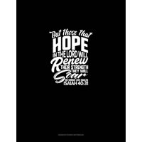 Genkouyoushi Notebook: But Those That Hope in the Lord Will Renew Their Strength. They Will Soar on Wings Like Eagles - Isaiah 40: 31: Genkouyoushi Notebook (Paperback)