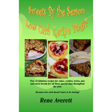 Sweets by the Season: Low Carb Recipe Magic -